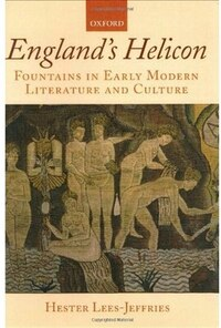 Englands Helicon: Fountains in Early Modern Literature and Culture