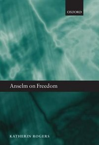 Book Anselm on Freedom by Katherin Rogers