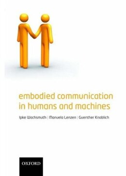 Book Embodied Communication in Humans and Machines by Ipke Wachsmuth