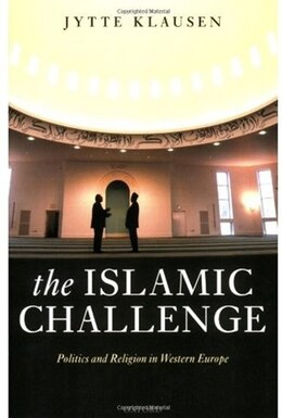 Book The Islamic Challenge: Politics and Religion in Western Europe by Jytte Klausen