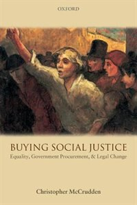 Book Buying Social Justice: Equality, Government Procurement, and Legal Change by Christopher McCrudden