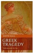 Greek Tragedy: Suffering under the Sun