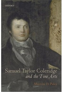 Book Samuel Taylor Coleridge and the Fine Arts by Morton D. Paley