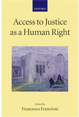 Book Access to Justice as a Human Right by Francesco Francioni