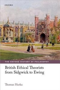 Book British Ethical Theorists from Sidgwick to Ewing by Thomas Hurka