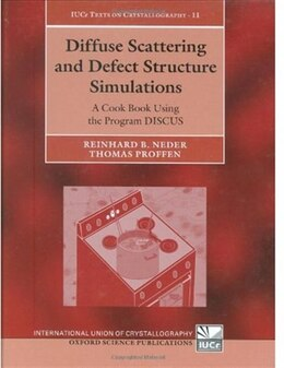 Book Diffuse Scattering and Defect Structure Simulations: A cook book using the program DISCUS by Reinhard B. Neder