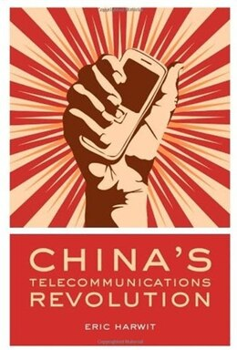 Book Chinas Telecommunications Revolution by Eric Harwit