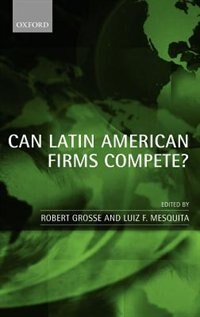 Book Can Latin American Firms Compete? by Robert Grosse