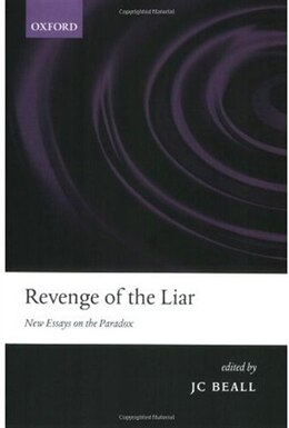 Book The Revenge of the Liar: New Essays on the Paradox by Jc Beall