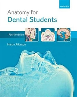 Book Anatomy for Dental Students by Martin Atkinson