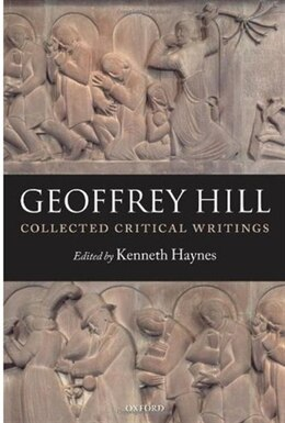 Book Collected Critical Writings by Geoffrey Hill