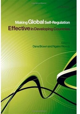 Book Making Global Self-Regulation Effective in Developing Countries by Dana L. Brown