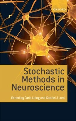 Book Stochastic Methods in Neuroscience by Carlo Laing