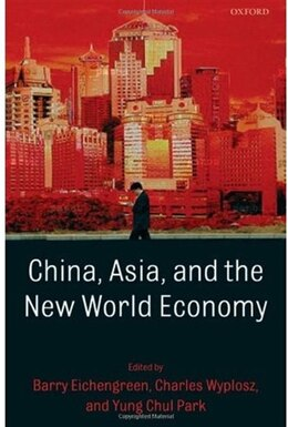 Book China, Asia, and the New World Economy by Barry Eichengreen
