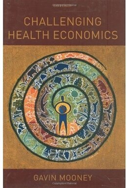 Book Challenging Health Economics by Gavin Mooney