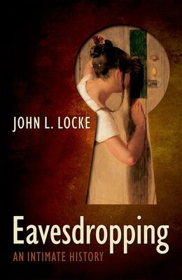 Book Eavesdropping: An Intimate History by John Locke