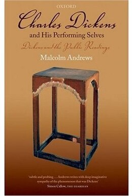 Book Charles Dickens and His Performing Selves: Dickens and the Public Readings by Malcolm Andrews