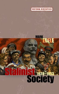 Book Stalinist Society: 1928-1953 by Mark Edele