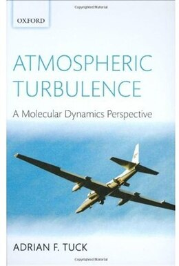 Book Atmospheric Turbulence: a molecular dynamics perspective by Adrian Tuck
