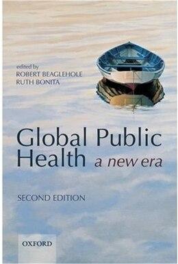 Book Global Public Health: a new era by Robert Beaglehole