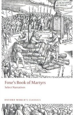 Book Foxes Book of Martyrs: Select Narratives by John Foxe