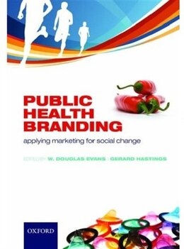 Book Public Health Branding: Applying marketing for social change by W Douglas Evans
