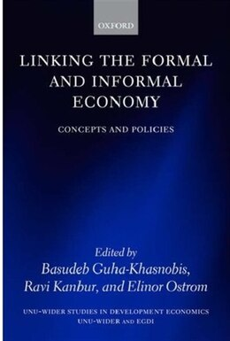 Book Linking the Formal and Informal Economy: Concepts and Policies by Basudeb Guha-Khasnobis