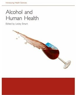 Book Alcohol and Human Health by Lesley Smart