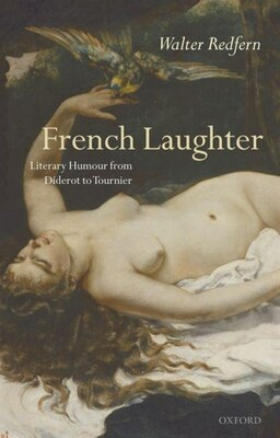 Book French Laughter: Literary Humour from Diderot to Tournier by Walter Redfern