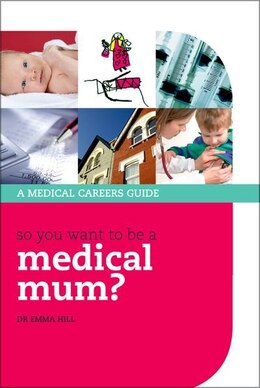 Book So you want to be a medical mum? by Emma Hill