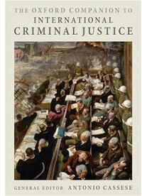 The Oxford Companion to International Criminal Justice