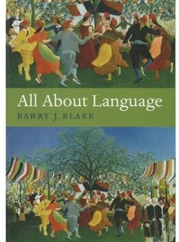 Book All About Language: A Guide by Barry J. Blake