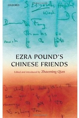 Book Ezra Pounds Chinese Friends: Stories in Letters by Zhaoming Qian