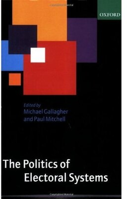 Book The Politics of Electoral Systems by Michael Gallagher