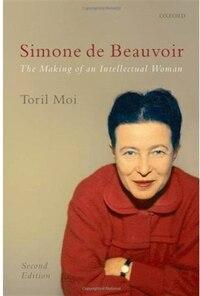Simone de Beauvoir: The Making of an Intellectual Woman
