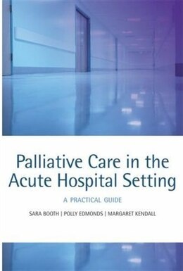 Book Palliative care in the acute hospital setting: A practical guide by Sara Booth