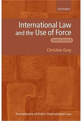Book International Law and the Use of Force by Christine Gray