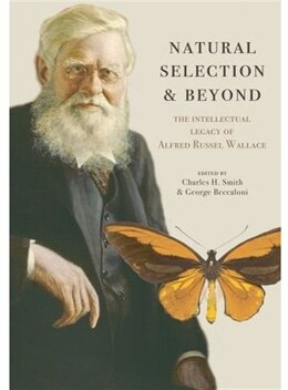 Book Natural Selection and Beyond: The Intellectual Legacy of Alfred Russel Wallace by Charles H. Smith