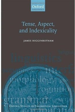 Book Tense, Aspect, and Indexicality by James Higginbotham
