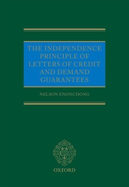 Book The Independence Principle of Letters of Credit and Demand Guarantees by Nelson Enonchong