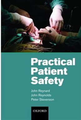 Book Practical Patient Safety by John Reynard