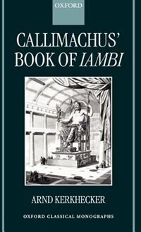 Book Callimachus Book of Iambi by Arnd Kerkhecker