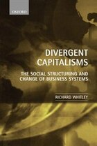 Divergent Capitalisms: The Social Structuring and Change of Business Systems