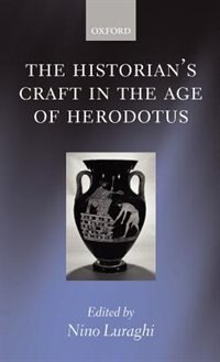 Book The Historians Craft in the Age of Herodotus by Nino Luraghi