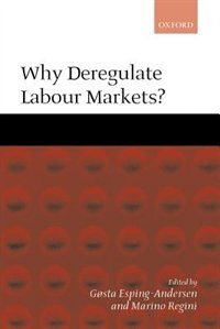 Book Why Deregulate Labour Markets? by Gosta Esping-Andersen