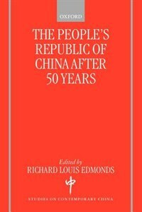 Book The Peoples Republic of China After 50 Years by Richard Louis Edmonds