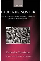Paulinus Noster: Self and Symbols in the Letters of Paulinus of Nola