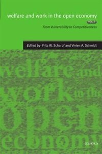 Book Welfare and Work in the Open Economy: Volume I: From Vulnerability to Competitiveness in… by Fritz W. Scharpf