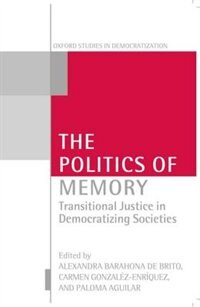Book The Politics of Memory and Democratization by Alexandra Barahona De Brito