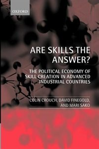 Book Are Skills the Answer?: The Political Economy of Skill Creation in Advanced Industrial Countries by Colin Crouch